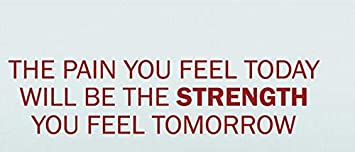Amazon.com: Pain Today Will Be Strength Quotes Transfer ...