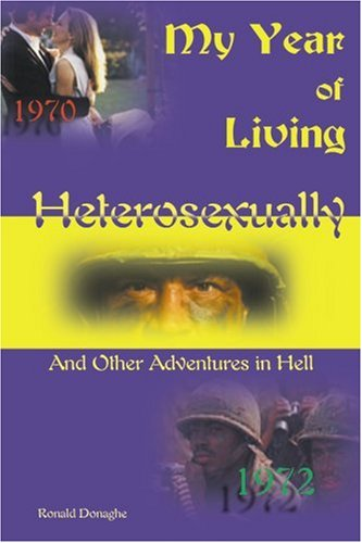 My Year of Living Heterosexually: And Other Adventures in Hell by Brand: iUniverse