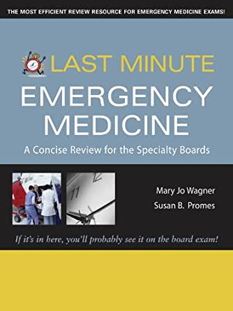Last Minute Emergency Medicine: A Concise Review for the Specialty ...