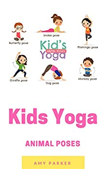 Kids Yoga: More Animal Poses by [Parker, Amy]