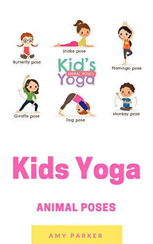 Kids Yoga More Animal Poses By Parker Amy