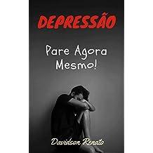 Depressão: Pare Agora Mesmo! Recupere-se e Viva Novamente