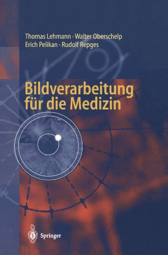 Bildverarbeitung für die Medizin: Grundlagen, Modelle, Methoden, Anwendungen (German Edition) by Brand: Springer
