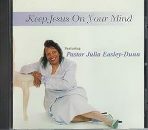 Pastor Julia Easley Dunn Keep Jesus On Your Mind