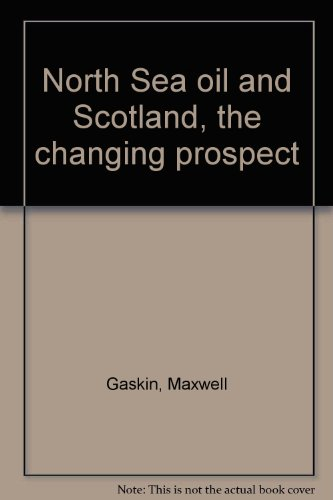 north-sea-oil-and-scotland-the-changing-prospect