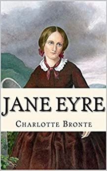 Jane Eyre (Charlotte Bronte Classics) by [Bronte, Charlotte]