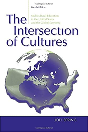 The Intersection of Cultures: Multicultural Schools and Culturally Relevant Pedagogy in the United States and the Global Economy (4th Edition)