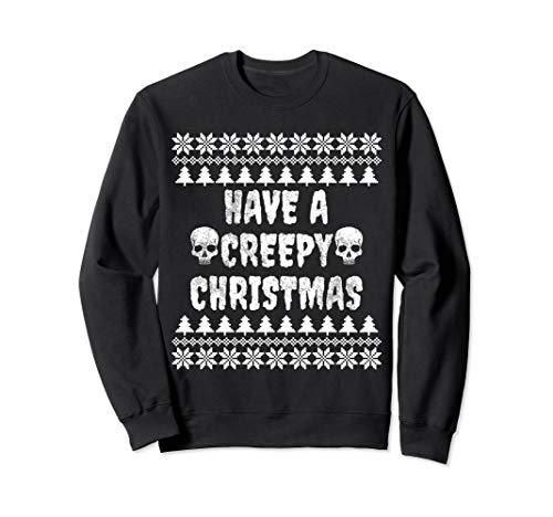 Have A Creepy Christmas Sweatshirt - Horror Sweatshirt