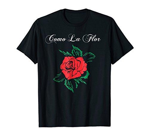 Como La Flor T-Shirt Mexican Spanish Womans Bday Cumbia Sele