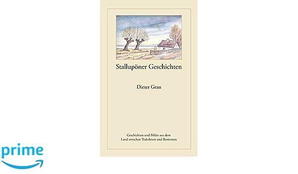 Stallupner Geschichten (German Edition): Dieter Grau: 9783833464270:  Amazon.com: Books