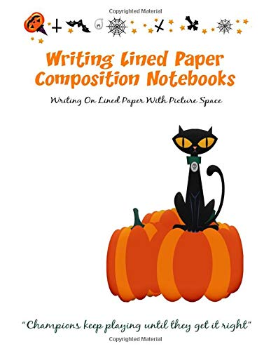Printable Halloween Stationery (Writing Lined Paper Composition Notebooks: Wide Lined Paper Journal & White Lined Paper Drawing - Writing On Lined Paper With Picture Space)