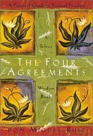 The Four Agreements: A Practical Guide to