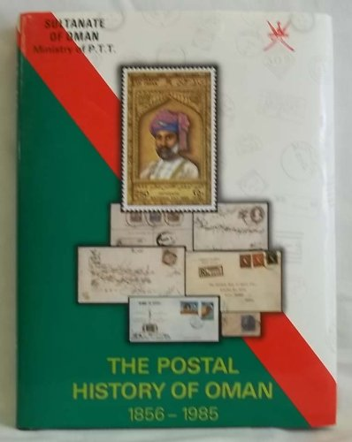 The Postal History of Oman 1856-1985