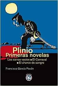 Plinio, primeras novelas : Los carros vacíos ; El carnaval