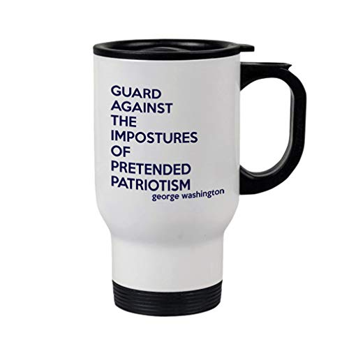 Style In Print Navy Guard Against The Impostures of Pretended Patriotism Steel Travel Mug - White