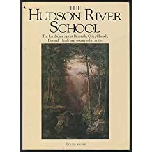 Hudson River School: The Landscape Art of Bierstadt, Cole, Church, Durand, Heade and twenty other artists by Louise Minks (1989-10-02)