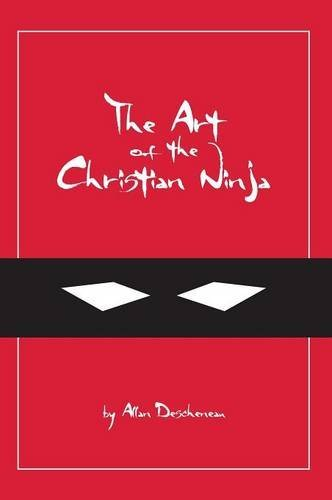 The Art of the Christian Ninja: Amazon.es: Allan Descheneau ...