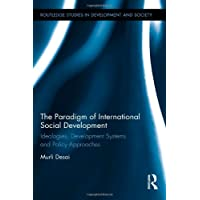 The Paradigm of International Social Development: Ideologies, Development Systems and Policy Approaches