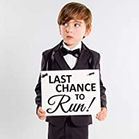 Last Chance To Run Sign Funny Ring Bearer Banner for Wedding Ceremony | Page Boy Accessory Flower Girl Signage | Black Ink + White Paper