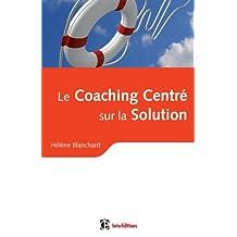 COACHING CENTRÉ SUR LA SOLUTION (LE)