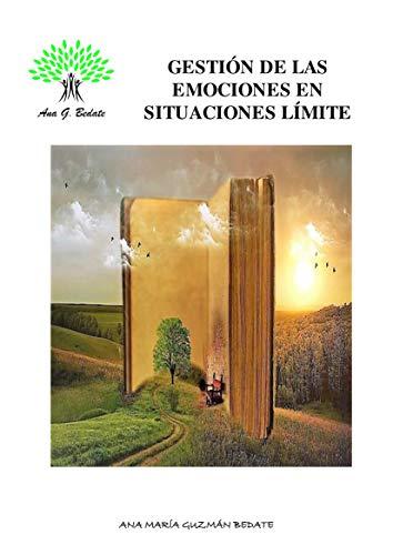 Gestión de las Emociones en Situaciones Límite (Spanish Edition)