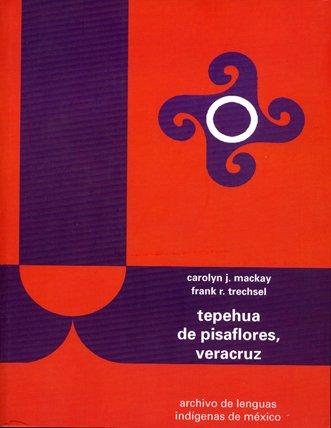 Tepehua de pisaflores, Veracruz (Estudios Linguisticos Y Literarios) (Spanish Edition) Mackay Carolyn J.