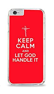 Keep Calm And Let God Handle It Clear Hardshell Case for iPhone 6 Plus (5.5 inch) i6+