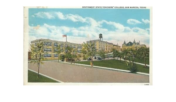 San Marcos College >> Southwest State Teachers College San Marcos Texas
