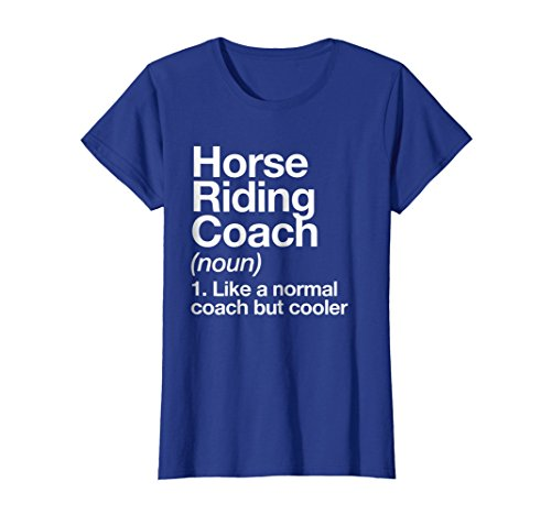 Womens Horse Riding Coach Funny Definition T-shirt Trainer Gift Tee Large Royal Blue