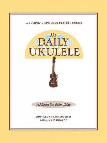The Daily Ukulele 365 Songs For Better Living The Daily Ukulele