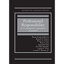 Professional Responsibility: A Contemporary Approach (Interactive Casebook Series)
