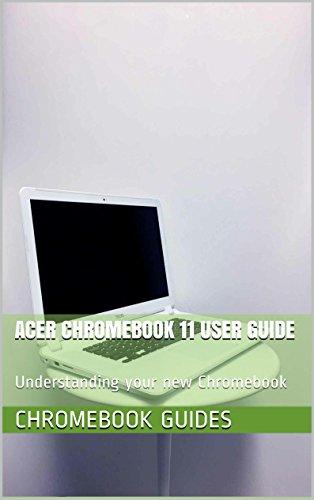Amazon com: Acer Chromebook 11 User Guide: Understanding
