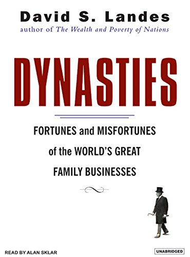 Dynasties: Fortunes and Misfortunes of the World's Great Family Businesses ebook