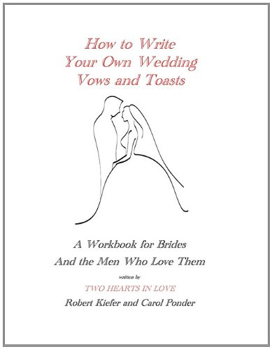 How to Write Your Own Wedding Vows and Toasts: A Workbook for Brides and the Men Who Love Them by Brand: Ideas into Books WESTVIEW
