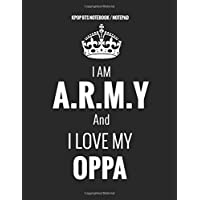 "KPOP BTS Notebook Notepad ""I Am A.R.M.Y And I LOVE MY OPPA"": 108 pages 8.5"" x 11"" 20-line pages"