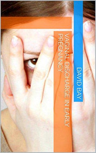Amazon Vaginal Discharge In Early Pregnancy EBook David Bay
