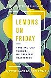 Lemons on Friday: Trusting God Through My Greatest