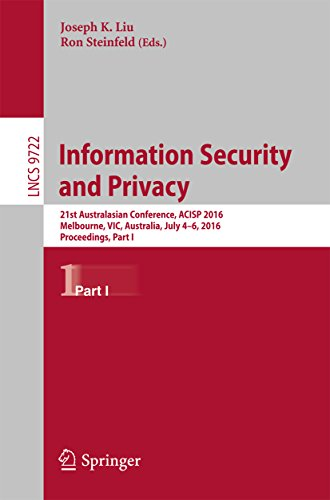 Information Security and Privacy: 21st Australasian Conference, ACISP 2016, Melbourne, VIC, Australia, July 4-6, 2016, Proceedings, Part I (Lecture Notes in Computer - Privacy Australia Internet