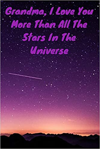 Grandma I Love You More Than All The Stars In The Universe Journal
