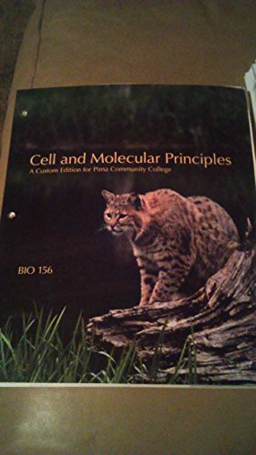 Cell and Molecular Principles: BIO 156 (A Custom Edition For Central Arizona College)