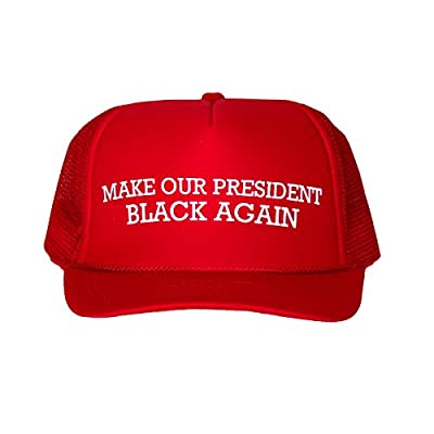 Make Our President Black Again: Funny Red Trucker Hat