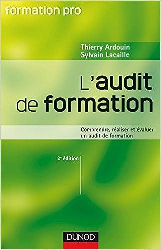 Téléchargement L'audit de formation - 2ème édition - Comprendre, réaliser et évaluer un audit de formation epub pdf