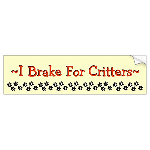 I Brake For Critters Bumper Sticker - Sticker Graphic - Beware of Dog Lover Sticker Sign for Walls Windows Bumper Sticker Dog Sign Dog Lover (Critters Wall)
