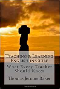 Teaching & Learning English in Chile: What Every Teacher ...