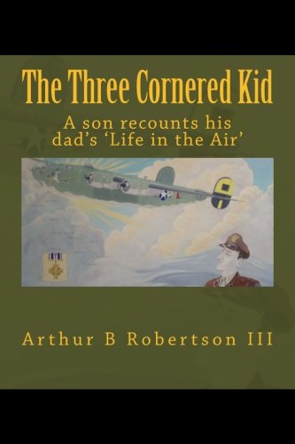 The Three Cornered Kid: A son recounts his dad's 'life in the air'.