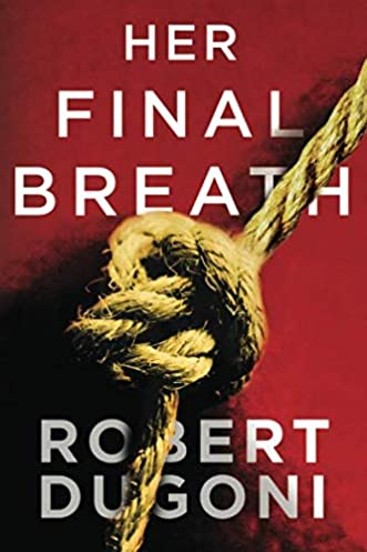 Her Final Breath (Tracy Crosswhite) by Robert Dugoni