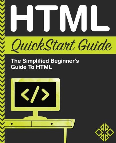 Book cover from HTML QuickStart Guide: The Simplified Beginners Guide To HTML by ClydeBank Technology