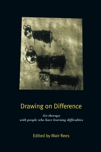 Drawing on Difference: Art Therapy with People who have Learning Difficulties by Routledge