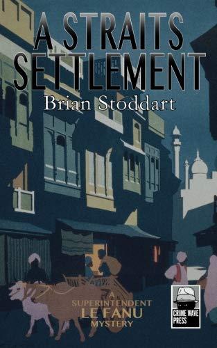 A Straits Settlement: A Superintendent Le Fanu Mystery