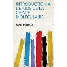 Introduction à l'étude de la chimie moléculaire (French Edition)